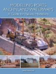 97687 Modelling Ports & Inland Waterways - a guide for railway modellers